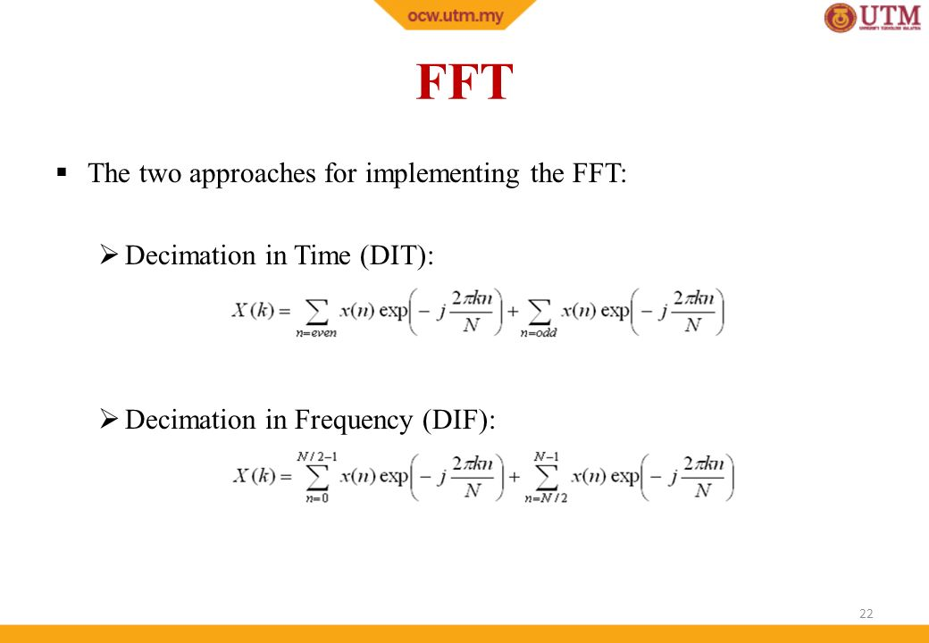 FFT The two approaches for implementing the FFT:
