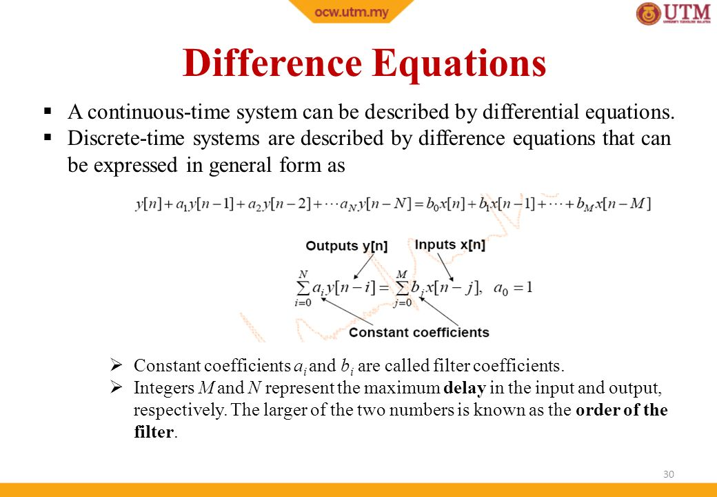 Difference Equations A continuous-time system can be described by differential equations.