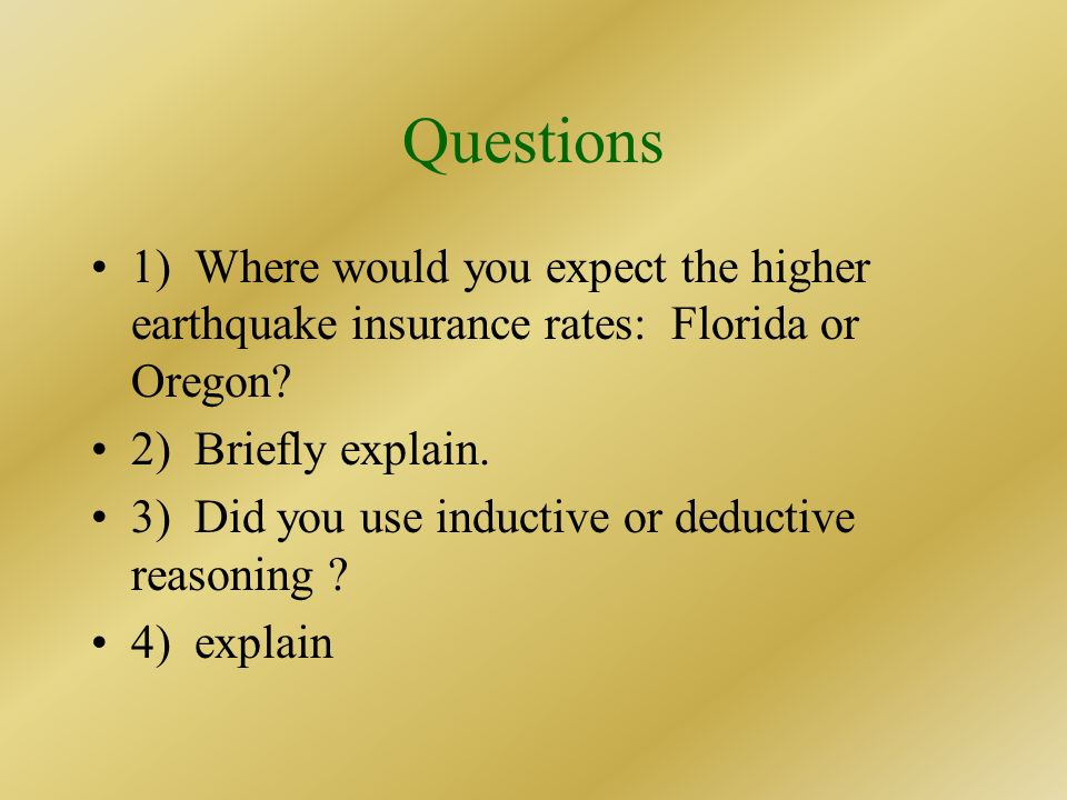 Questions 1) Where would you expect the higher earthquake insurance rates: Florida or Oregon 2) Briefly explain.