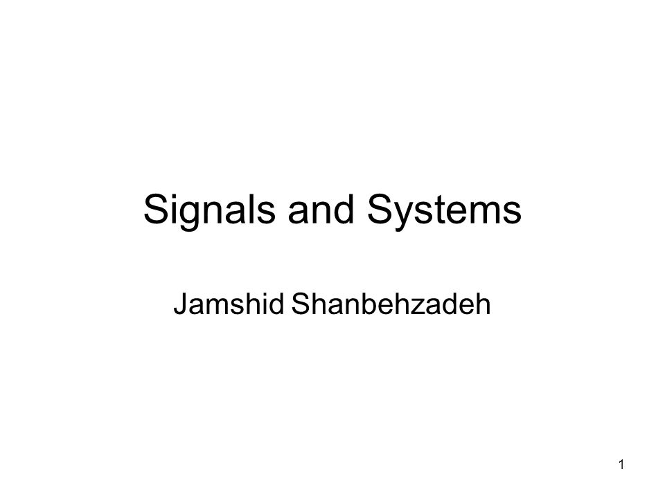 Signals and Systems Jamshid Shanbehzadeh
