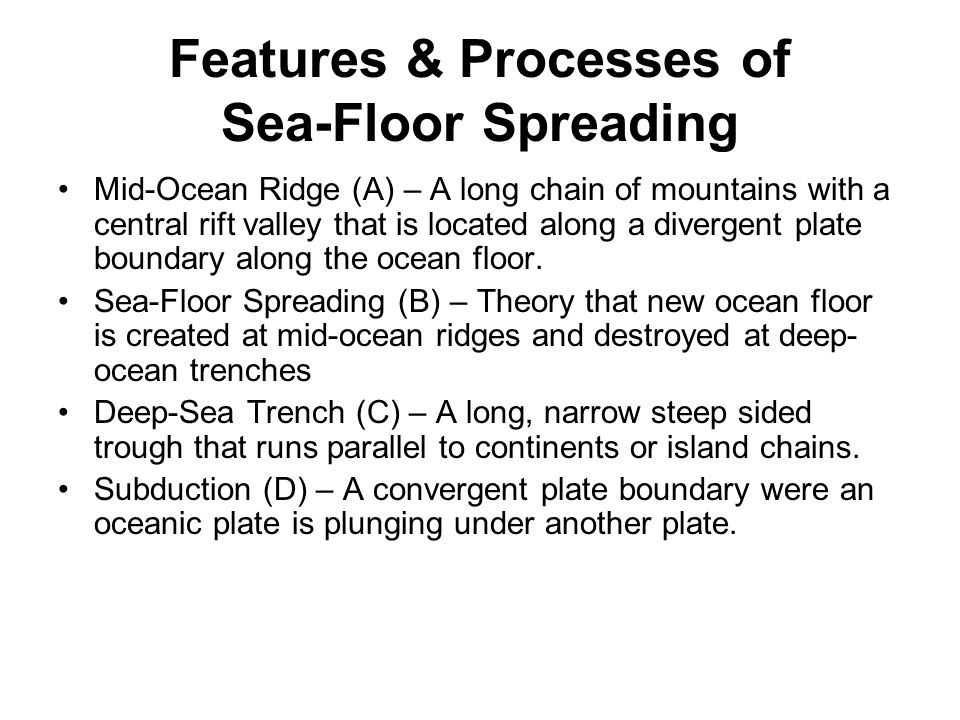 Features & Processes of Sea-Floor Spreading