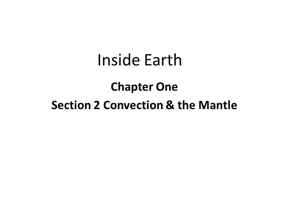 Chapter One Section 2 Convection & the Mantle