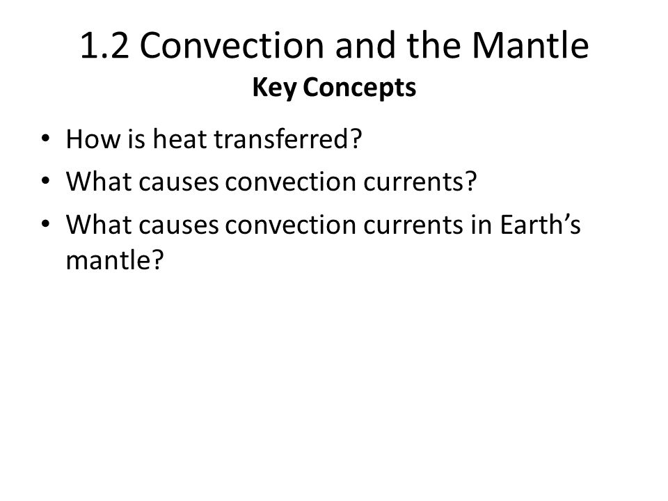 1.2 Convection and the Mantle Key Concepts