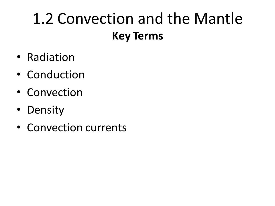 1.2 Convection and the Mantle Key Terms