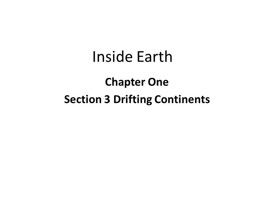 Chapter One Section 3 Drifting Continents