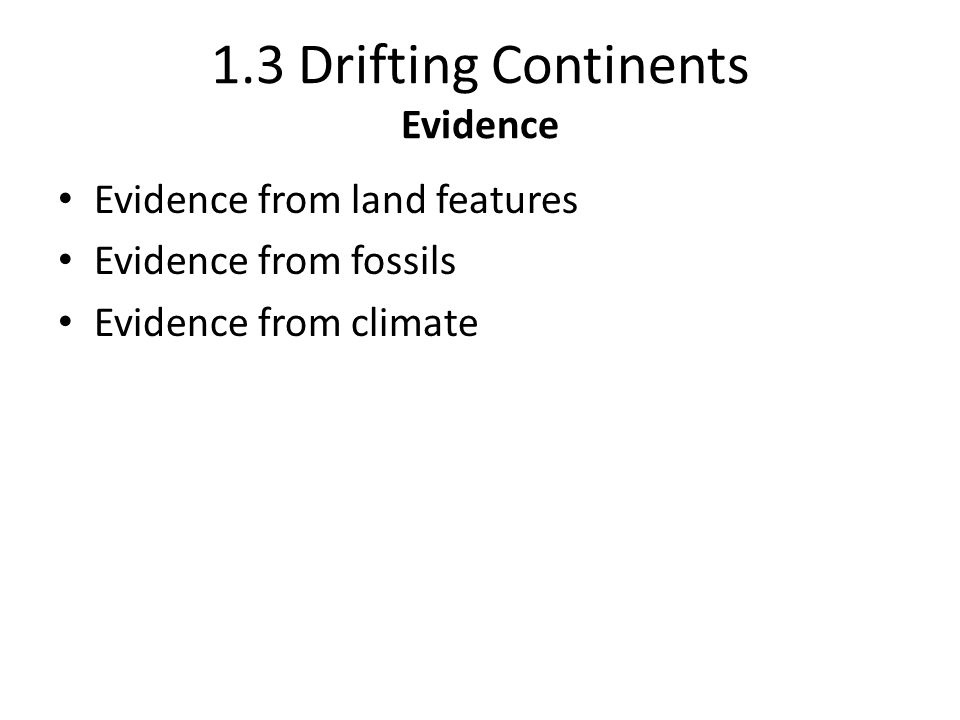 1.3 Drifting Continents Evidence