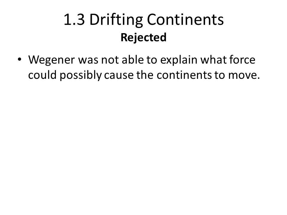1.3 Drifting Continents Rejected