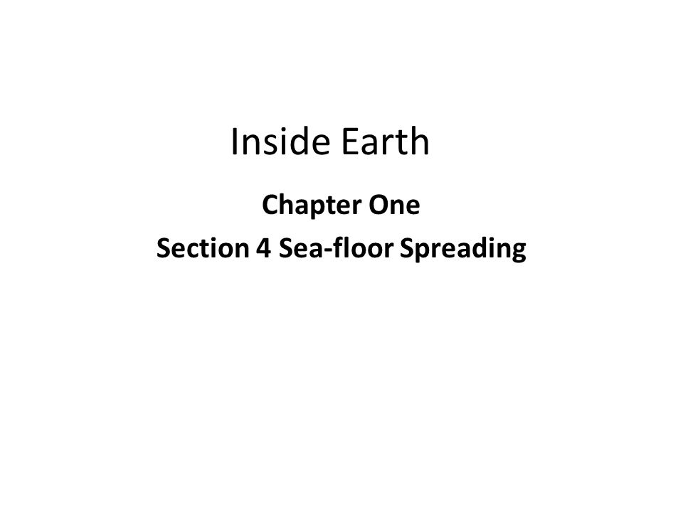 Chapter One Section 4 Sea-floor Spreading