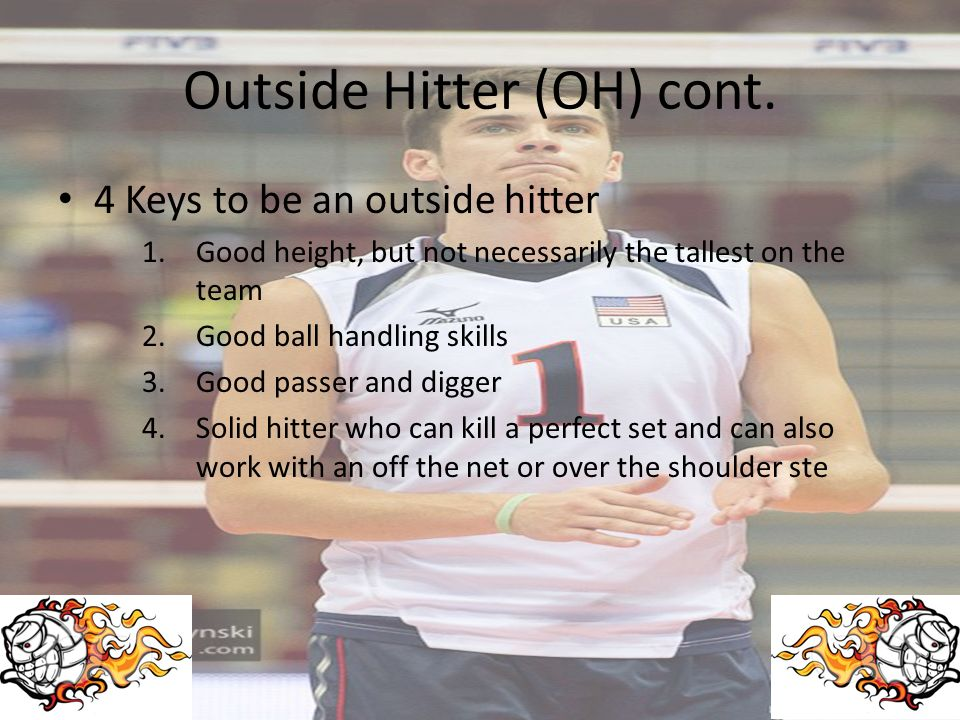 Outside Hitter (OH) cont.