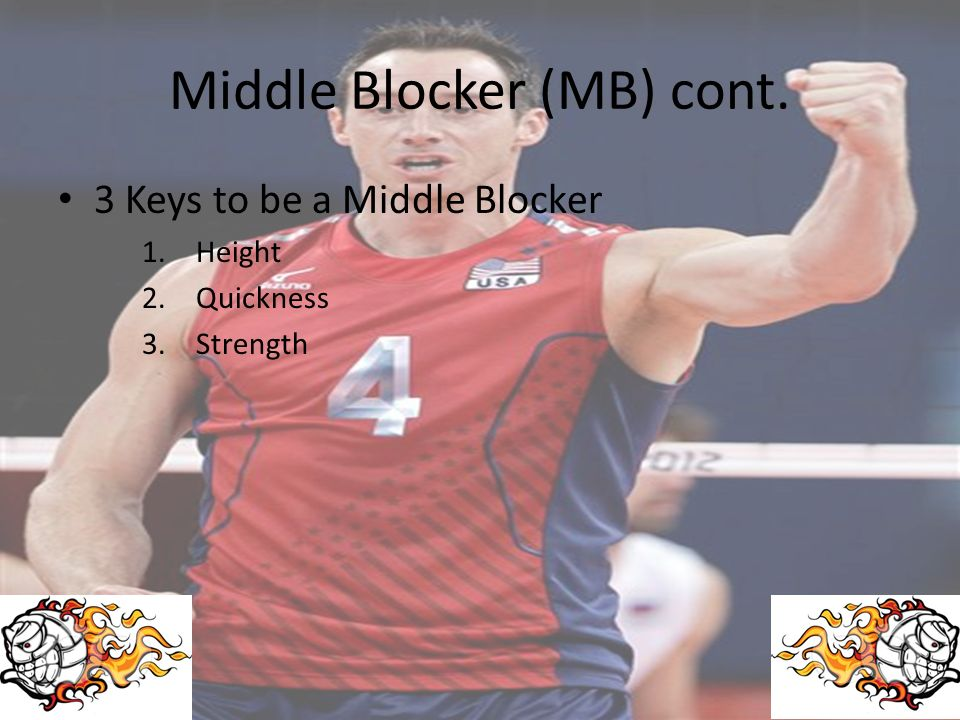 Middle Blocker (MB) cont.