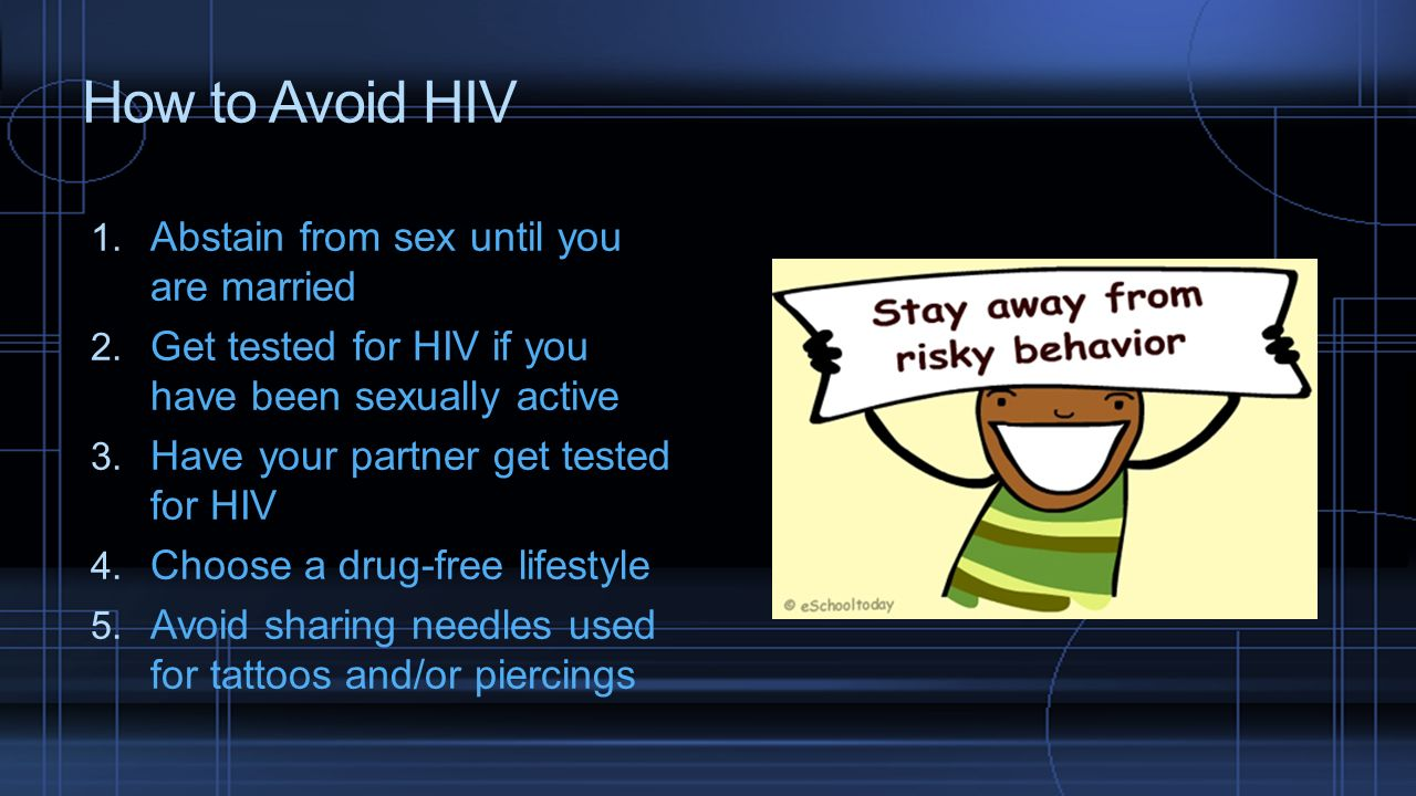 How to Avoid HIV Abstain from sex until you are married