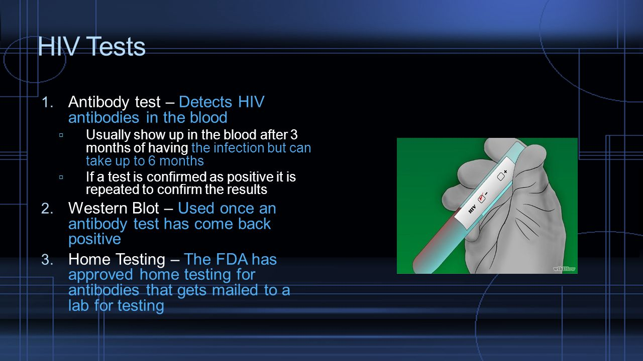 HIV Tests Antibody test – Detects HIV antibodies in the blood