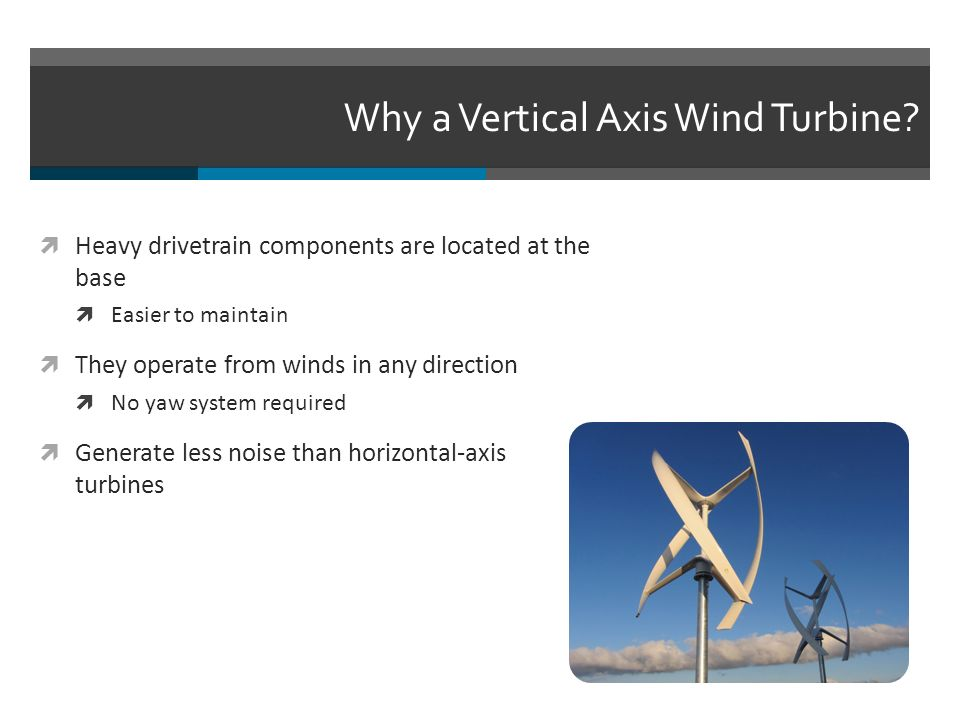 Design of a Vertical-Axis Wind Turbine - ppt video online