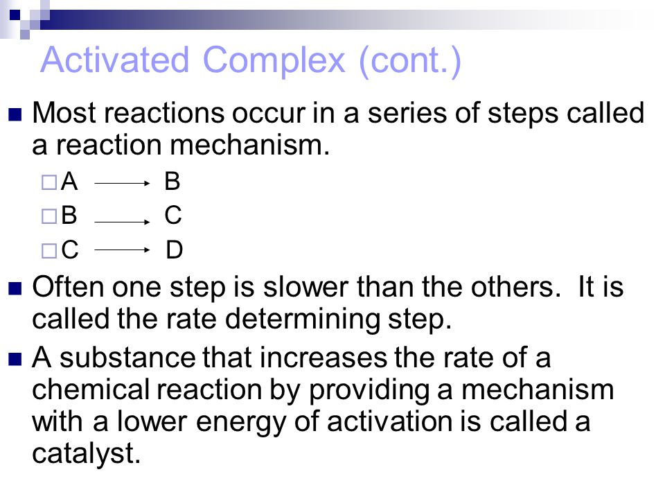 Activated Complex (cont.)