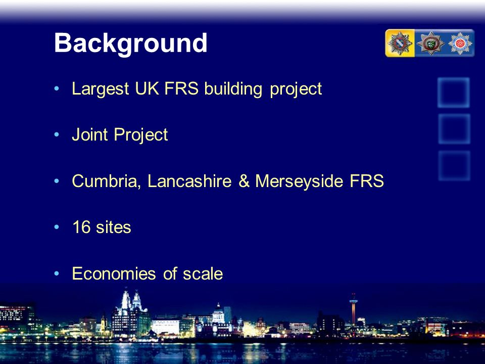 Background Largest UK FRS building project Joint Project