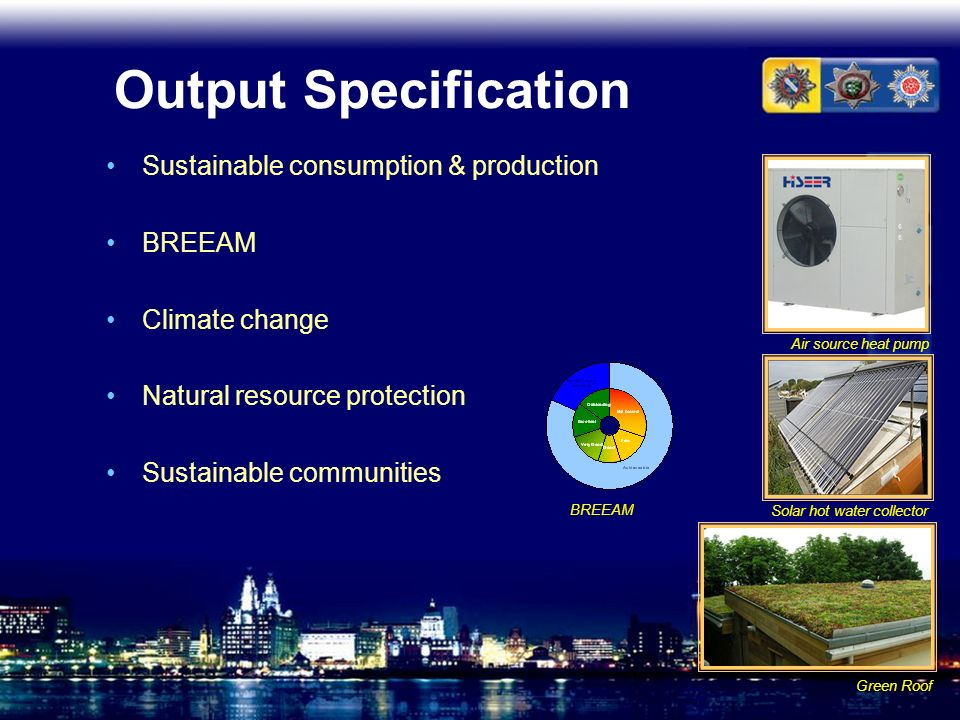 Output Specification Sustainable consumption & production BREEAM