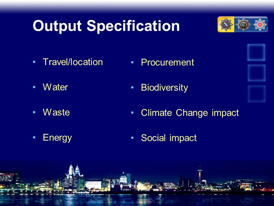 Output Specification Procurement Travel/location Biodiversity Water
