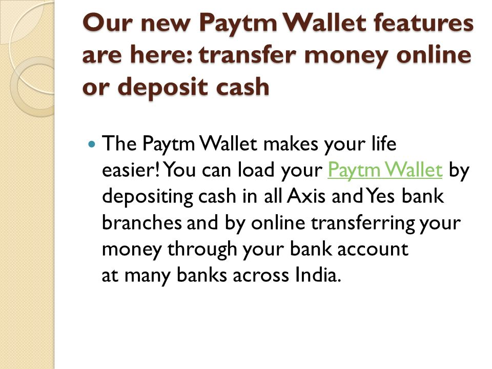 Our new Paytm Wallet features are here: transfer money online or deposit cash
