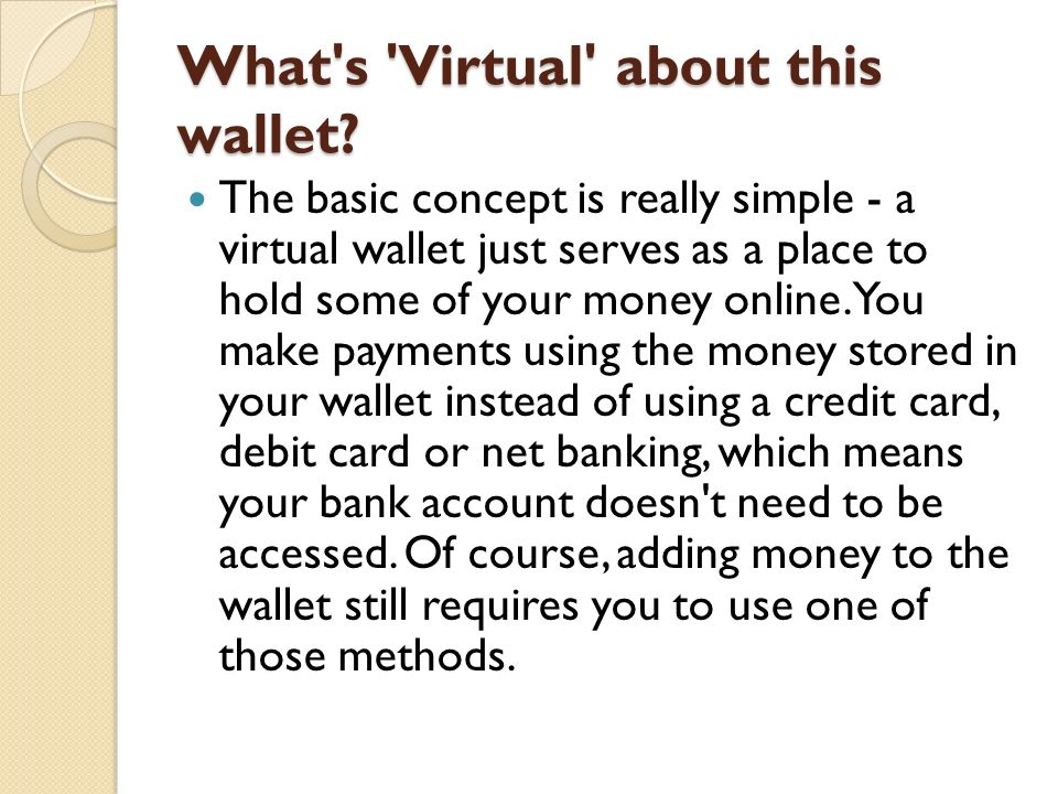 What s Virtual about this wallet