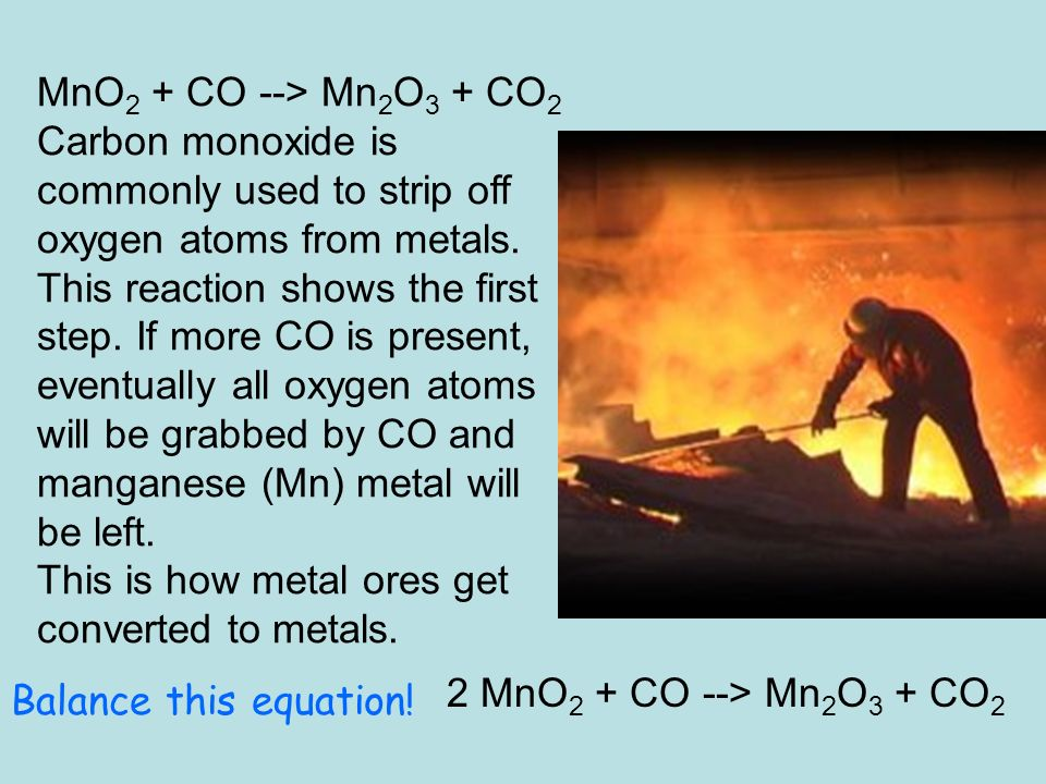 Ch 9 Chemical Reactions Equations Ppt Download. Mno2 Co > Mn2o3 Co2 Carbon Monoxide Is Monly Used To Strip. Worksheet. Balancing Equations Strips Worksheet Answers At Clickcart.co