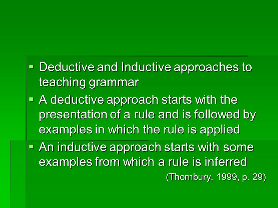 Deductive and Inductive approaches to teaching grammar
