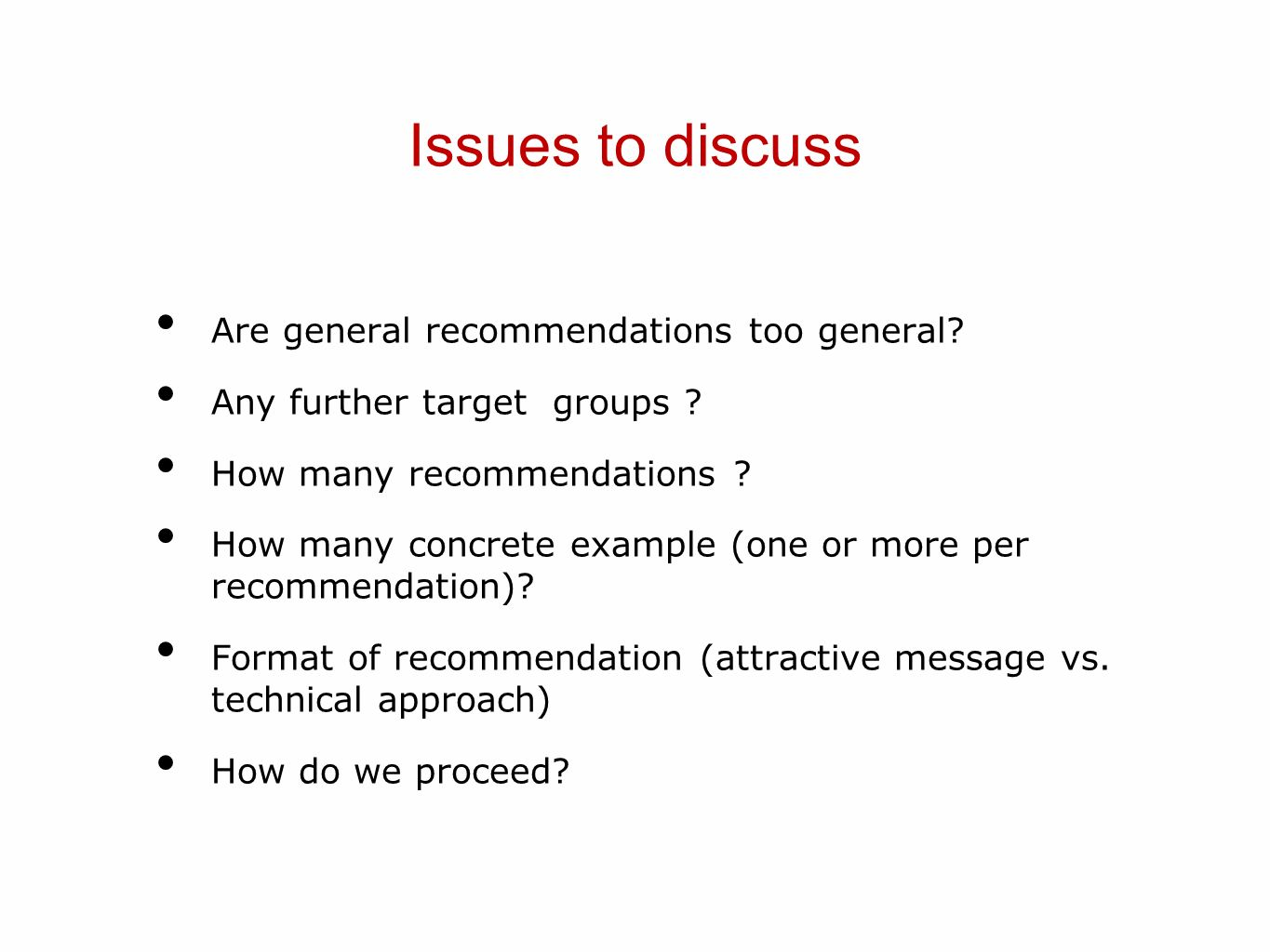 Issues to discuss Are general recommendations too general