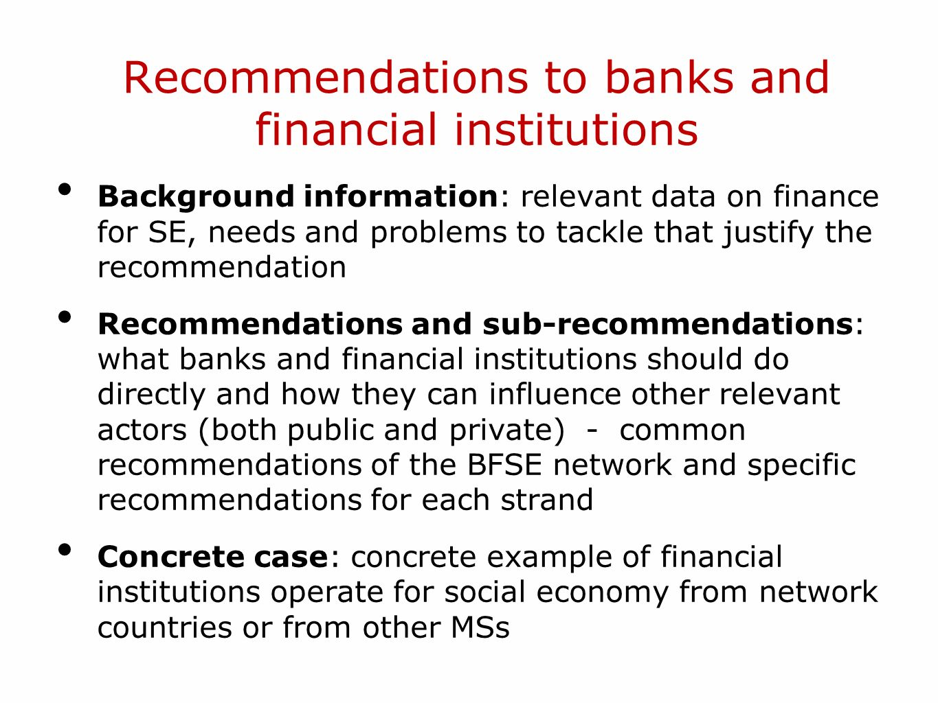 Recommendations to banks and financial institutions