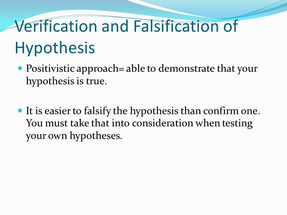 Verification and Falsification of Hypothesis