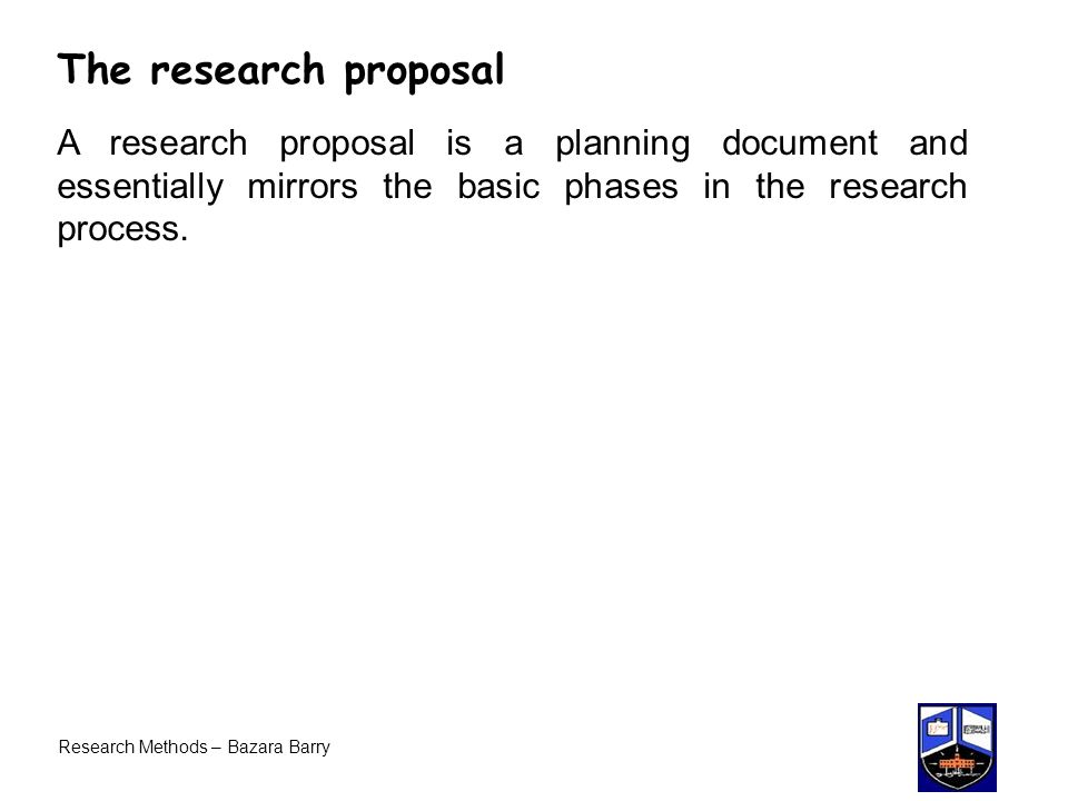 The research proposal A research proposal is a planning document and essentially mirrors the basic phases in the research process.