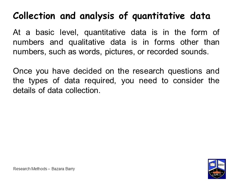Collection and analysis of quantitative data