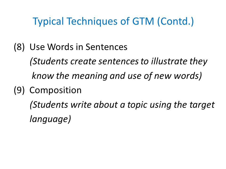 Typical Techniques of GTM (Contd.)