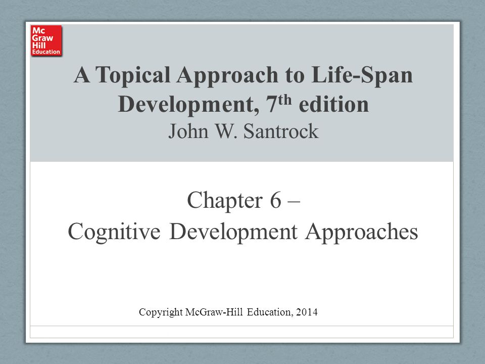 Chapter 6 – Cognitive Development Approaches