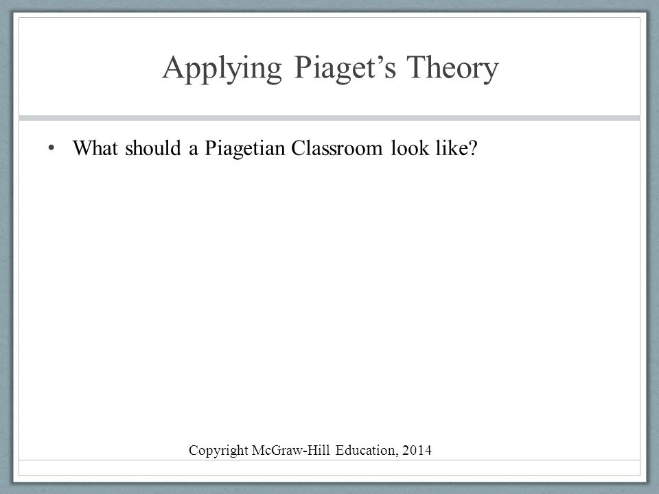 Applying Piaget's Theory