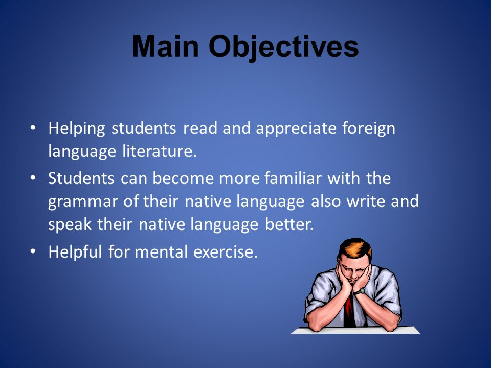 Main Objectives Helping students read and appreciate foreign language literature.