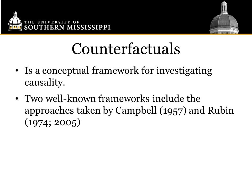 Counterfactuals Is a conceptual framework for investigating causality.