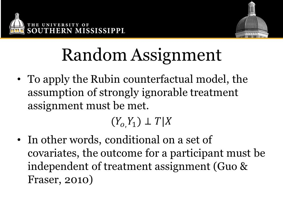 Random Assignment To apply the Rubin counterfactual model, the assumption of strongly ignorable treatment assignment must be met.