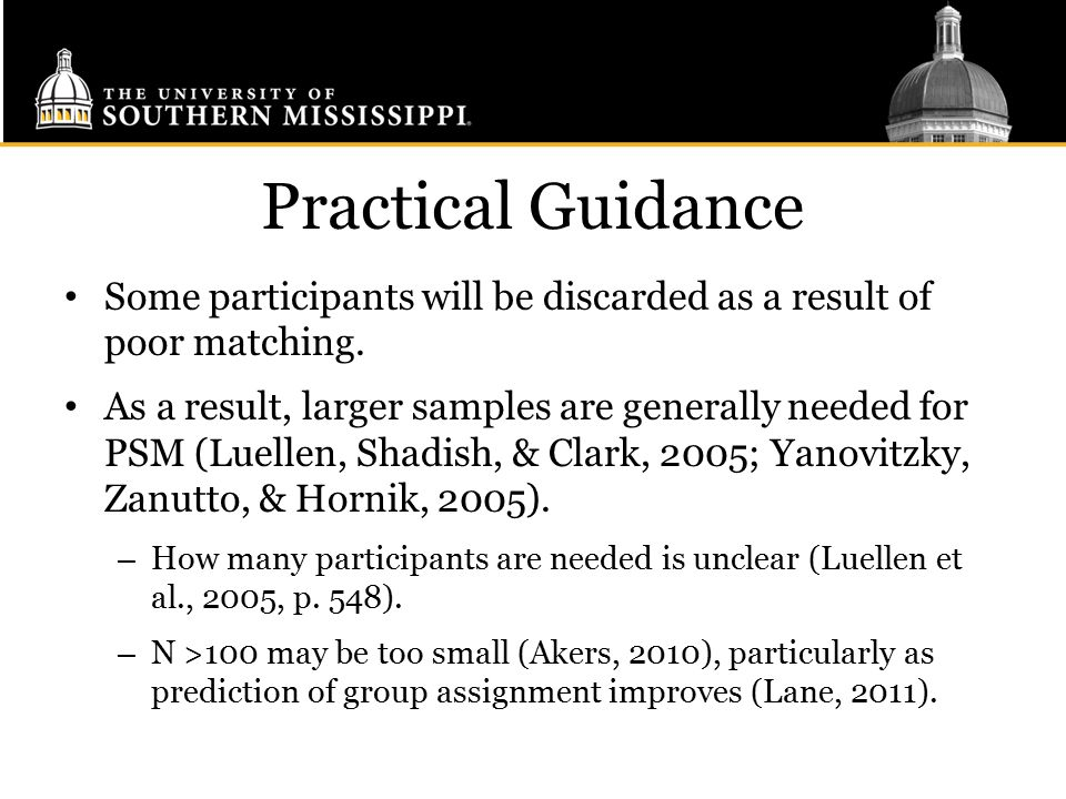 Practical Guidance Some participants will be discarded as a result of poor matching.
