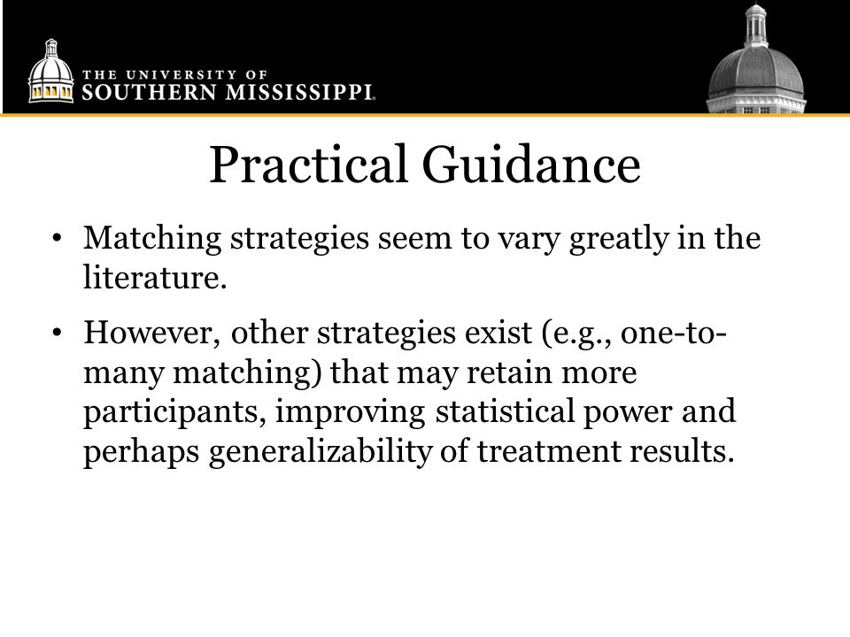 Practical Guidance Matching strategies seem to vary greatly in the literature.