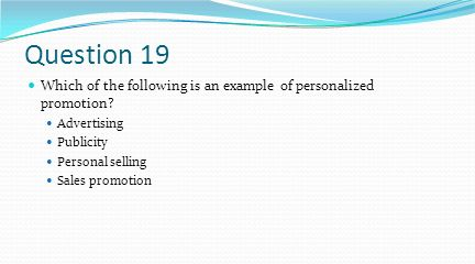 Question 19 Which of the following is an example of personalized promotion Advertising. Publicity.