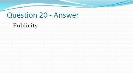 Question 20 - Answer Publicity