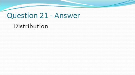 Question 21 - Answer Distribution