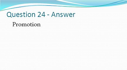 Question 24 - Answer Promotion