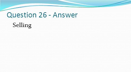 Question 26 - Answer Selling