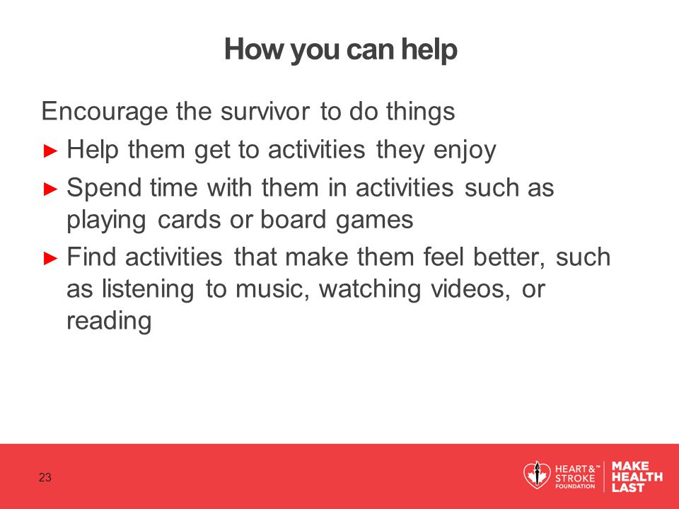 How you can help Encourage the survivor to do things