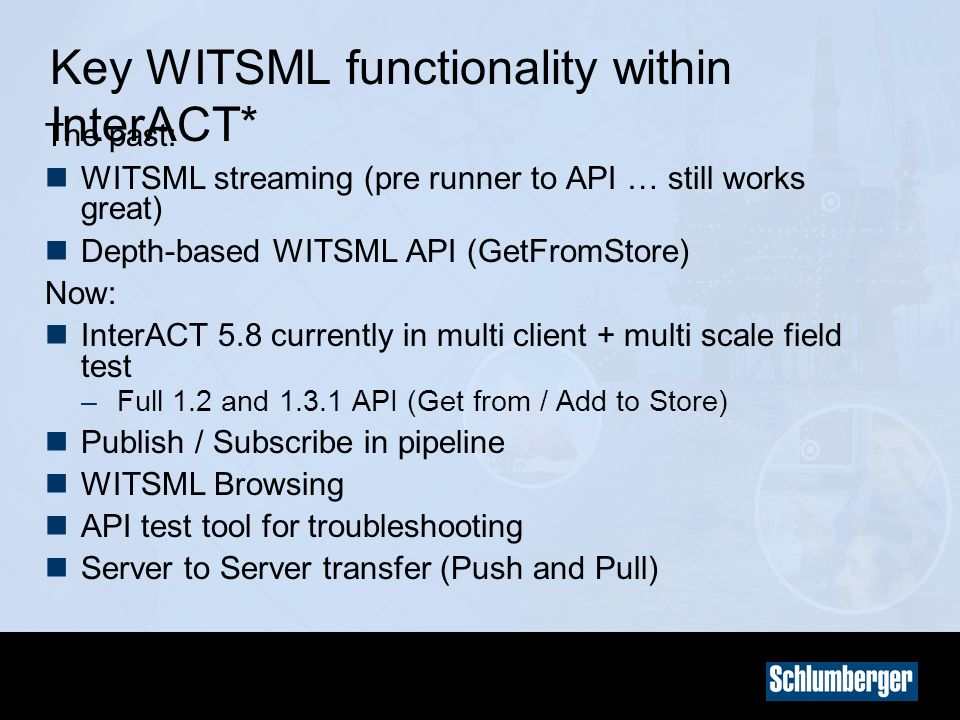 Key WITSML functionality within InterACT*