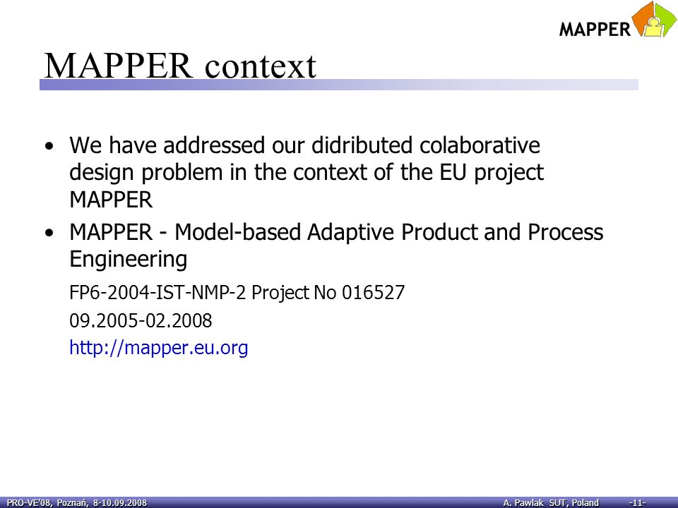 MAPPER context We have addressed our didributed colaborative design problem in the context of the EU project MAPPER.