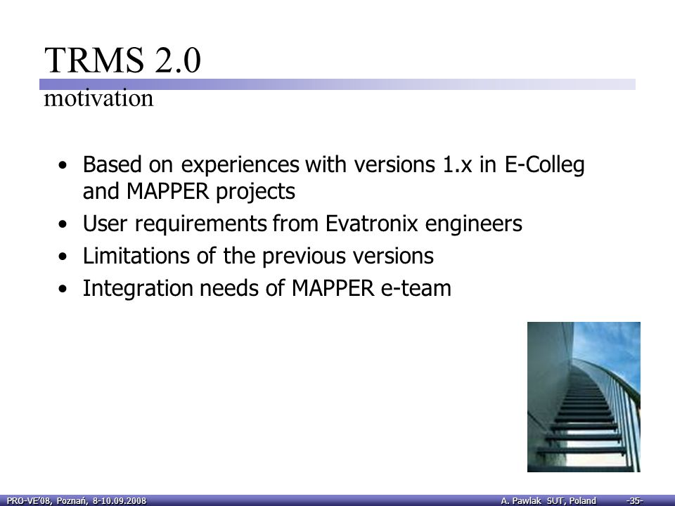TRMS 2.0 motivation Based on experiences with versions 1.x in E-Colleg and MAPPER projects. User requirements from Evatronix engineers.