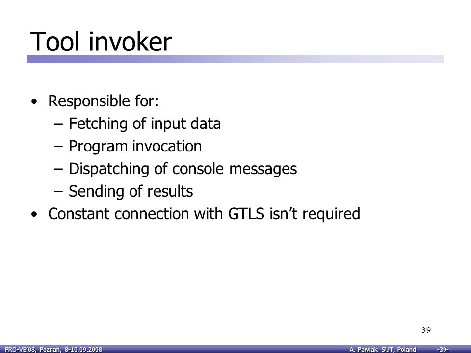 Tool invoker Responsible for: Fetching of input data