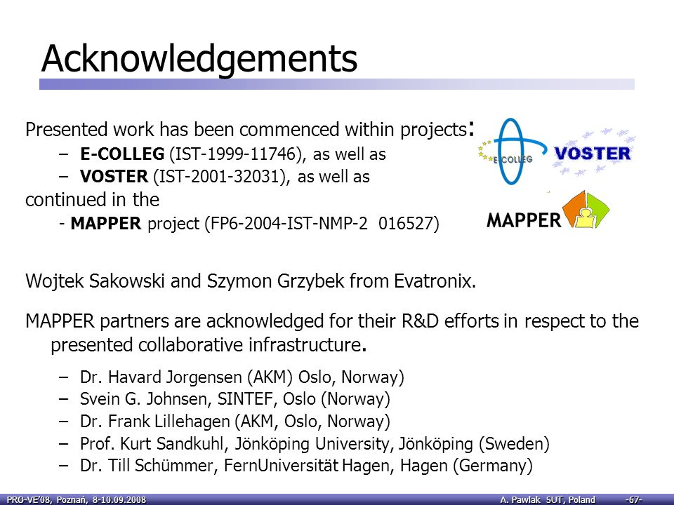 Acknowledgements Presented work has been commenced within projects: