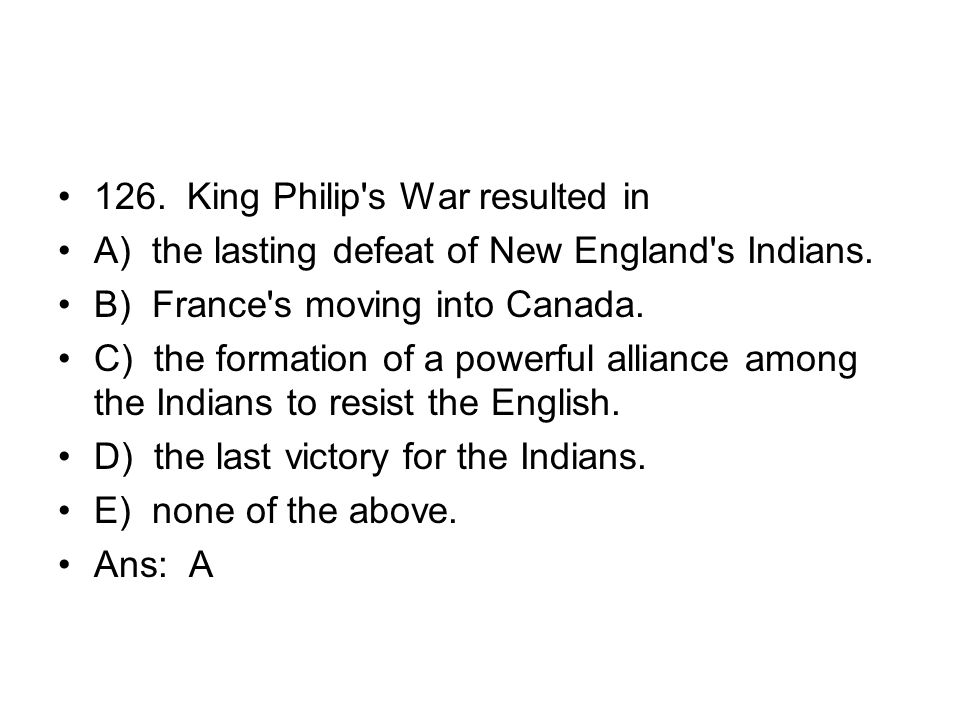 126. King Philip s War resulted in